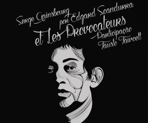 Serge Gainsbourg por Edgard Scandurra et Les Provocateurs - Caixa Cultural (2011) Produção: Diletto Produções