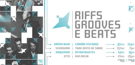 Riffs Grooves & Beats - Centro Cultural Banco do Brasil (2010) Produção: LP Produções